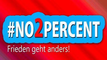 #NO2PERCENT - Frieden geht anders!
