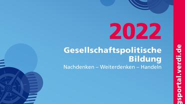 Gesellschaftspolitische Bildung 2022